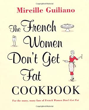 The French Women Don't Get Fat Cookbook 9781847377814