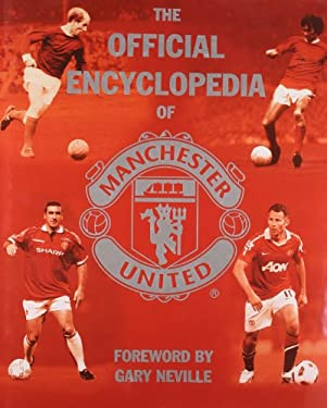 The Official Encyclopedia of Manchester United 9781847379184