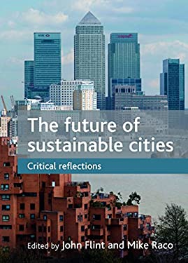 The Future of Sustainable Cities: Critical Reflections 9781847426666