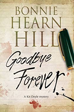 Goodbye Forever: A woman-in-jeopardy thriller (A Kit Doyle Mystery)