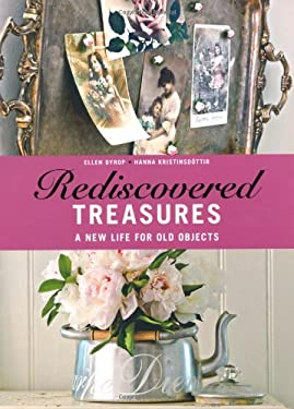 Rediscovered Treasures: A New Life for Old Objects 9781847738141