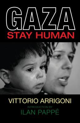Gaza: Stay Human 9781847740199
