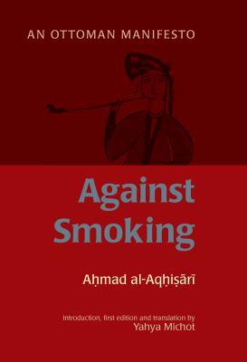 Against Smoking: An Ottoman Manifesto 9781847740205
