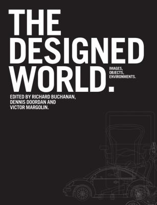 The Designed World: Images, Objects, Environments 9781847885869