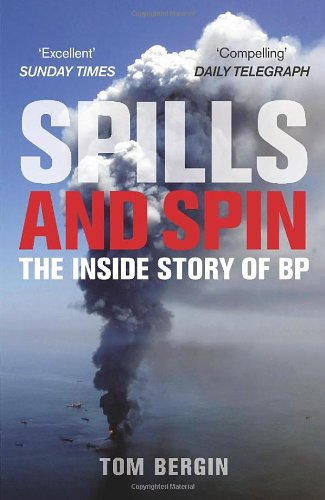 Spills and Spin: The Inside Story of BP 9781847940827