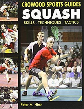 Squash: Skills Techniques Tactics 9781847972569