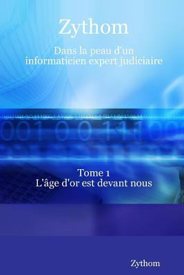 Zythom: Dans La Peau D'Un Informaticien Expert Judiciaire 9781847998774
