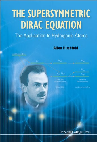 The Supersymmetric Dirac Equation: The Application to Hydrogenic Atoms 9781848167971