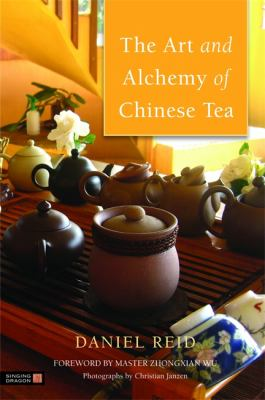 The Art and Alchemy of Chinese Tea 9781848190863