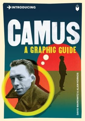 Introducing Camus: A Graphic Guide 9781848313453