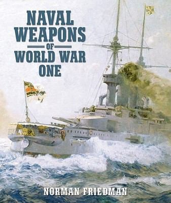 Naval Weapons of World War One 9781848321007