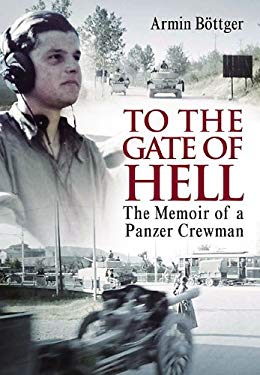 To the Gate of Hell: A Memoir of a Panzer Crewman 9781848326439