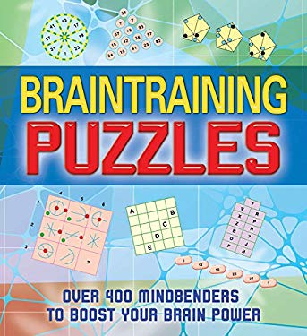 Braintraining Puzzles: Over 400 Mindbenders to Boost Your Brain Power 9781848378285