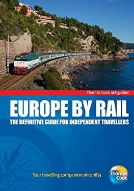 Europe by Rail: The Definitive Guide for Independent Travellers 9781848485532