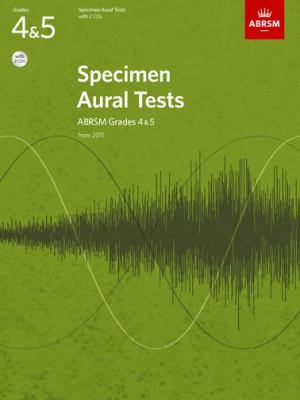 Specimen Aural Tests, Grades 4 & 5, with 2 CDs: from 2011 9781848492578