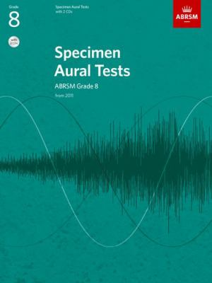 Specimen Aural Tests, Grade 8, with 2 CDs: from 2011 9781848492608