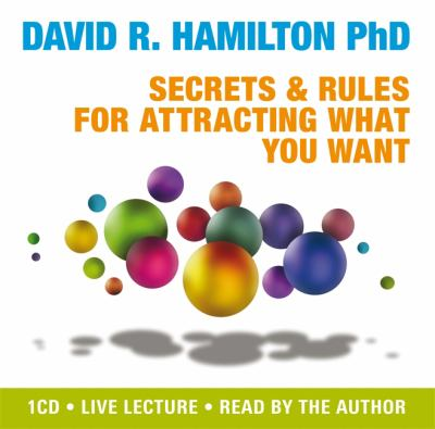 Secrets and Rules for Attracting What You Want: Live Lecture and Meditations 9781848500143