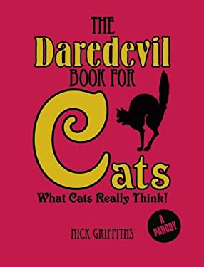 The Daredevil Book for Cats: What Cats Really Think! 9781848588004