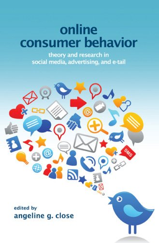 Online Consumer Behavior: Theory and Research in Social Media, Advertising and E-Tail 9781848729698