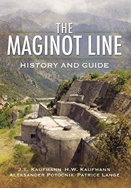 The Maginot Line: History and Guide 9781848840683