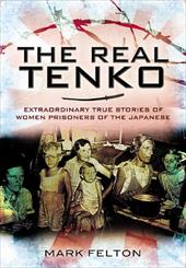 The Real Tenko: Extraordinary True Stories of Women Prisoners of the Japanese 13450303