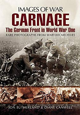 Carnage: The German Front in World War One 9781848846821