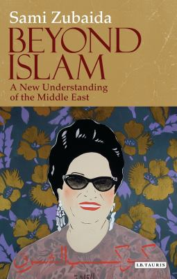 Beyond Islam: A New Understanding of the Middle East 9781848850699