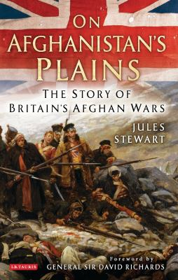 On Afghanistan's Plains: The Story of Britain's Afghan Wars 9781848857179
