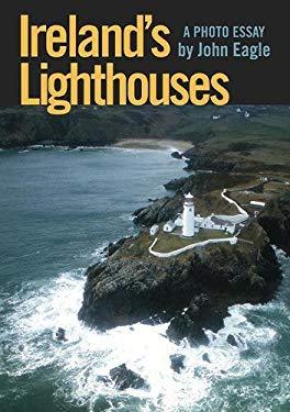Ireland's Lighthouses: A Photo Essay 9781848890244