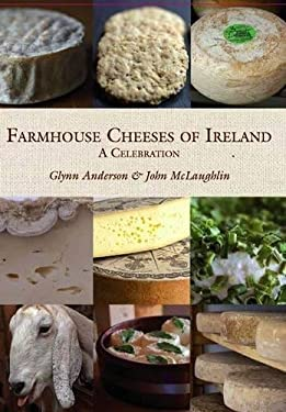 Farmhouse Cheeses of Ireland: A Celebration 9781848891210