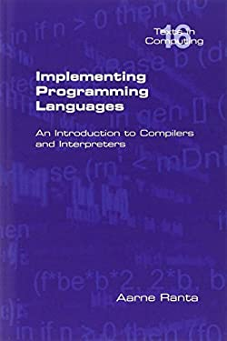 Implementing Programming Languages. an Introduction to Compilers and Interpreters 9781848900646