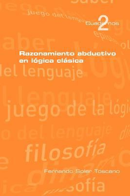 Razonamineto Abductivo En L Gica CL Sica 9781848900837