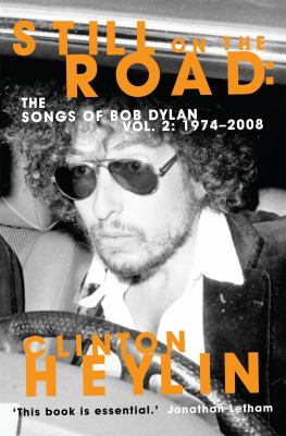 Still on the Road: The Songs of Bob Dylan Vol. 2, . 1974-2008 9781849015981