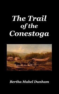 The Trail of the Conestoga 9781849024990