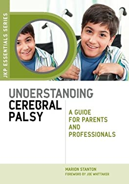Understanding Cerebral Palsy: A Guide for Parents and Professionals 9781849050609