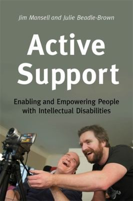 Active Support: Enabling and Empowering People with Intellectual Disabilities 9781849051118