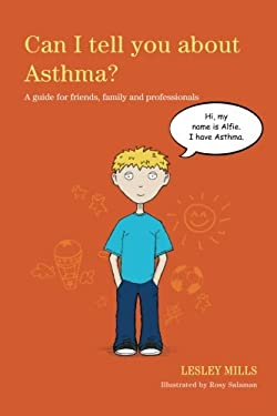 Can I Tell You about Asthma?: A Guide for Friends, Family and Professionals
