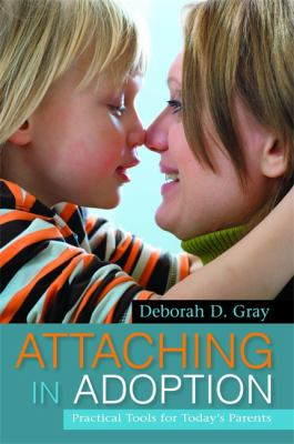 Attaching in Adoption: Practical Tools for Today's Parents 9781849058902