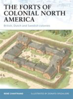 Forts of Colonial North America : British, Dutch and Swedish Colonies