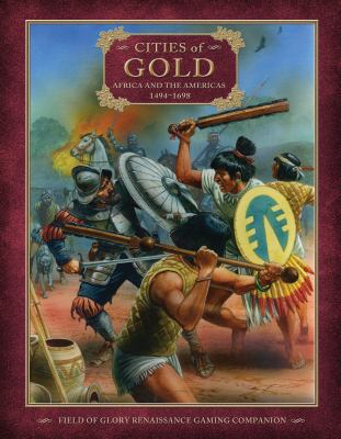 Cities of Gold: Africa and the Americas 1494-1698 9781849082358