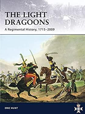 Light Dragoons: A Regimental History, 1715-2009 9781849083256