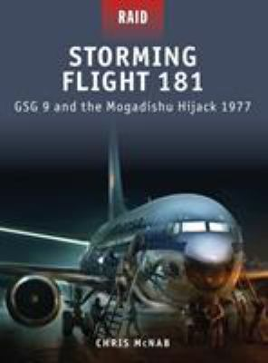 Storming Flight 181: GSG 9 and the Mogadishu Hijack 1977 9781849083768