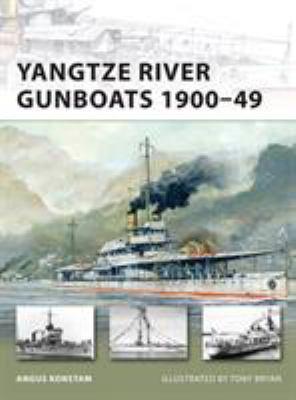 Yangtze River Gunboats 1900-49 9781849084086