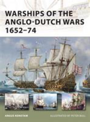 Warships of the Anglo-Dutch Wars 1652-74 9781849084109