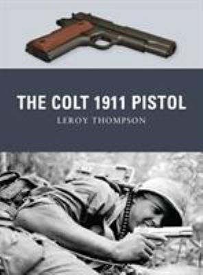 The Colt 1911 Pistol 9781849084338