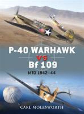 P-40 Warhawk Vs Bf 109: Mto 1942-44 9781849084697