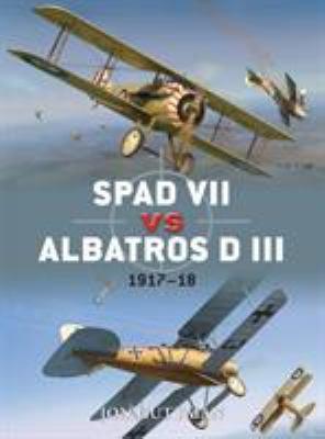 Spad VII vs Albatros D III: 1917-18 9781849084758