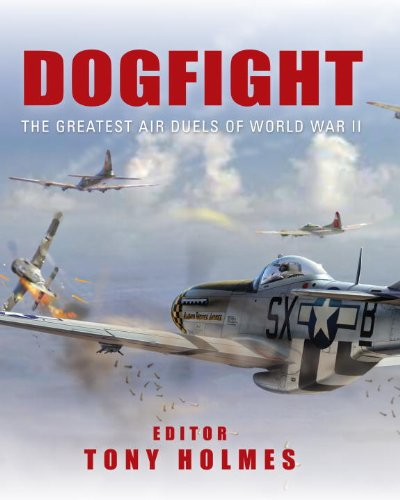 Dogfight: The Greatest Air Duels of World War II 9781849084826