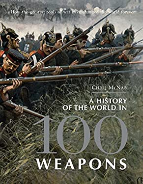 A History of the World in 100 Weapons 9781849085205