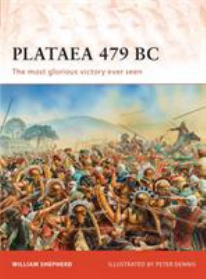 Plataea 479 BC: The Most Glorious Victory Ever Seen 9781849085540